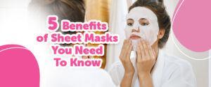 Sheet mask benefits